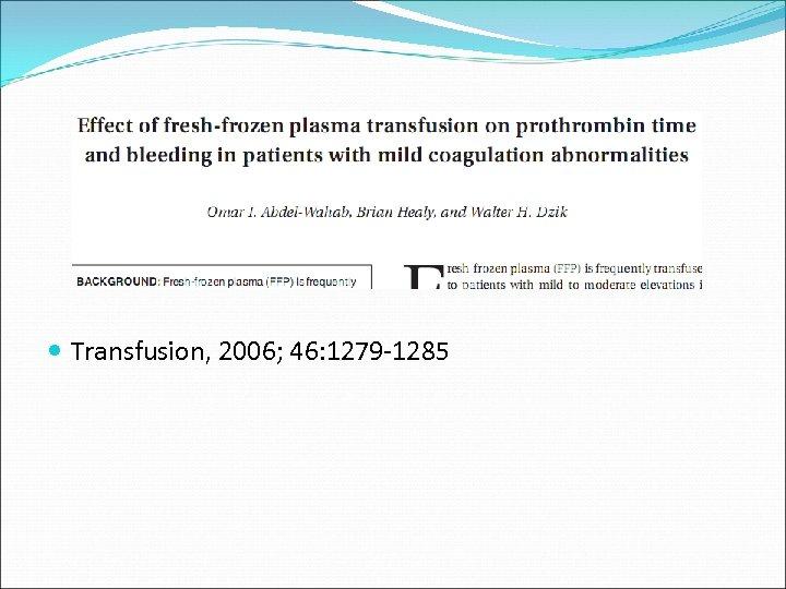 Transfusion, 2006; 46: 1279 -1285