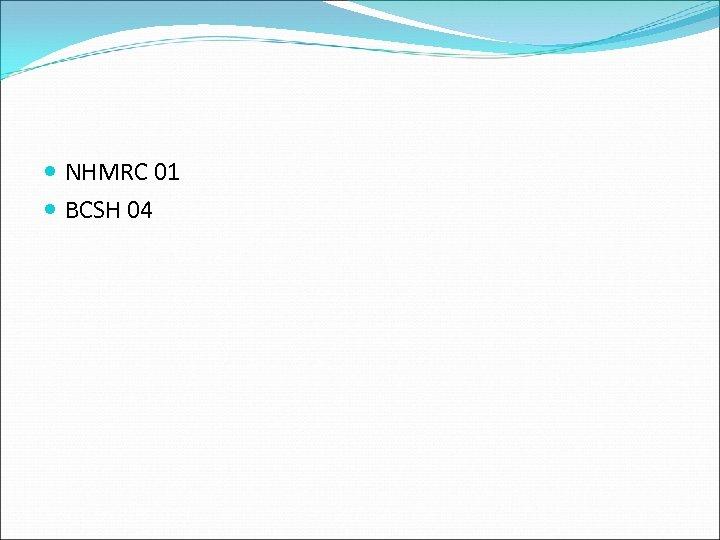 NHMRC 01 BCSH 04