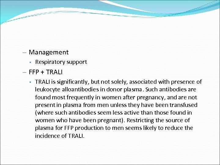 – Management • Respiratory support – FFP + TRALI • TRALI is significantly, but
