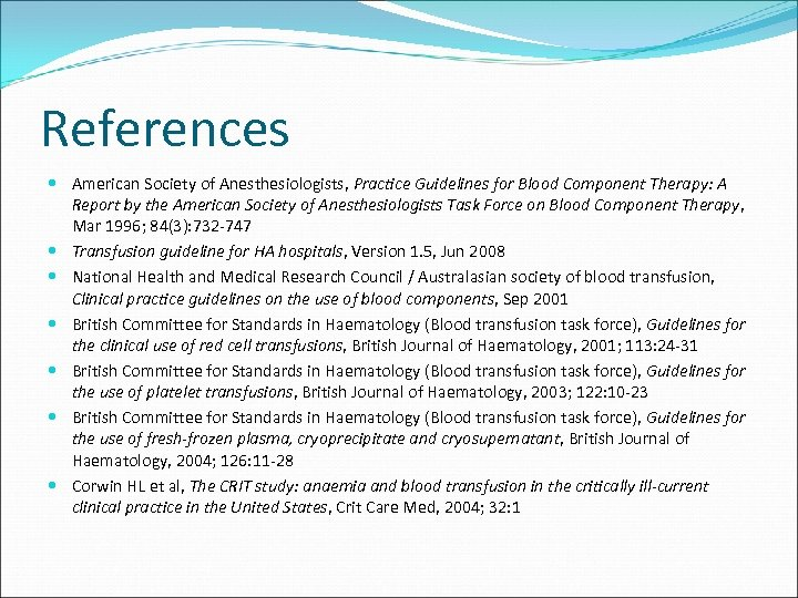 References American Society of Anesthesiologists, Practice Guidelines for Blood Component Therapy: A Report by