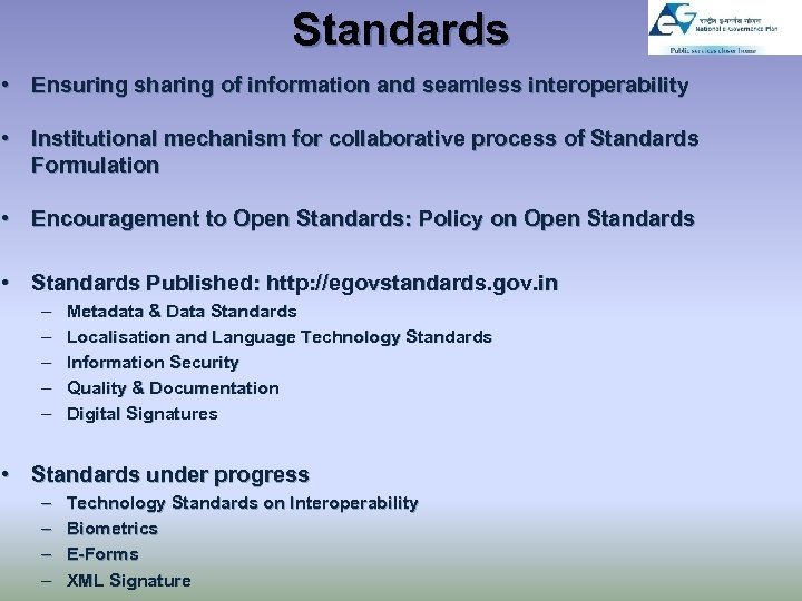 Standards • Ensuring sharing of information and seamless interoperability • Institutional mechanism for collaborative
