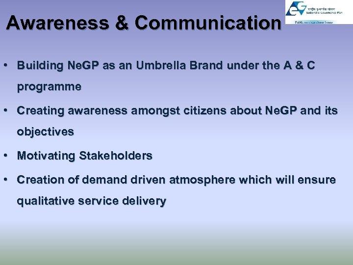 Awareness & Communication • Building Ne. GP as an Umbrella Brand under the A