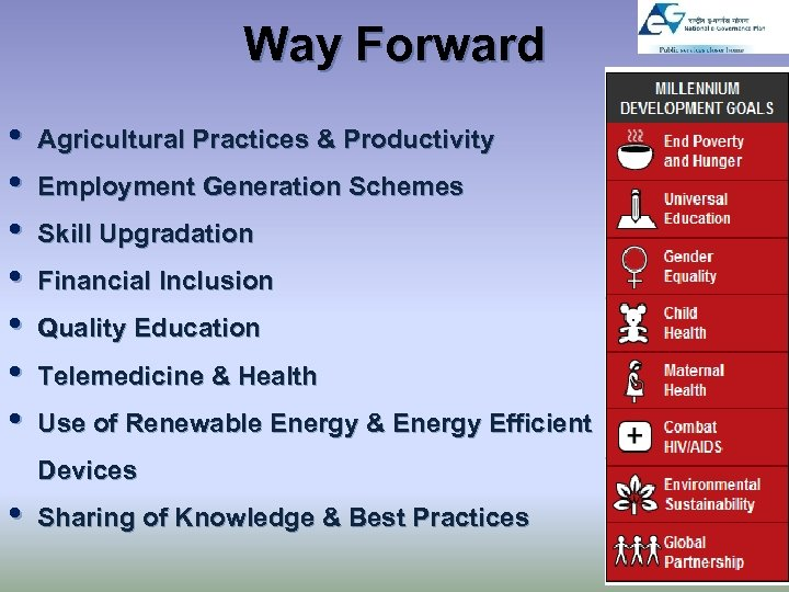 Way Forward • • Agricultural Practices & Productivity Employment Generation Schemes Skill Upgradation Financial