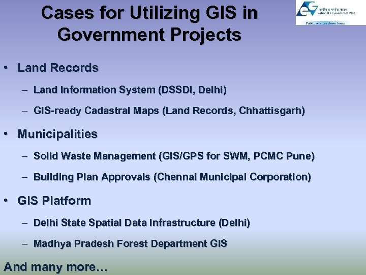 Cases for Utilizing GIS in Government Projects • Land Records – Land Information System