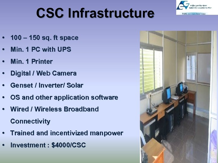 CSC Infrastructure • 100 – 150 sq. ft space • Min. 1 PC with