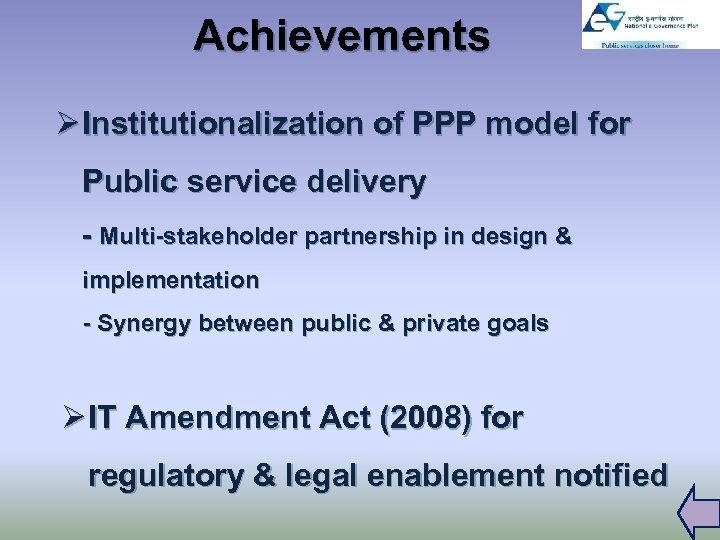 Achievements Ø Institutionalization of PPP model for Public service delivery - Multi-stakeholder partnership in