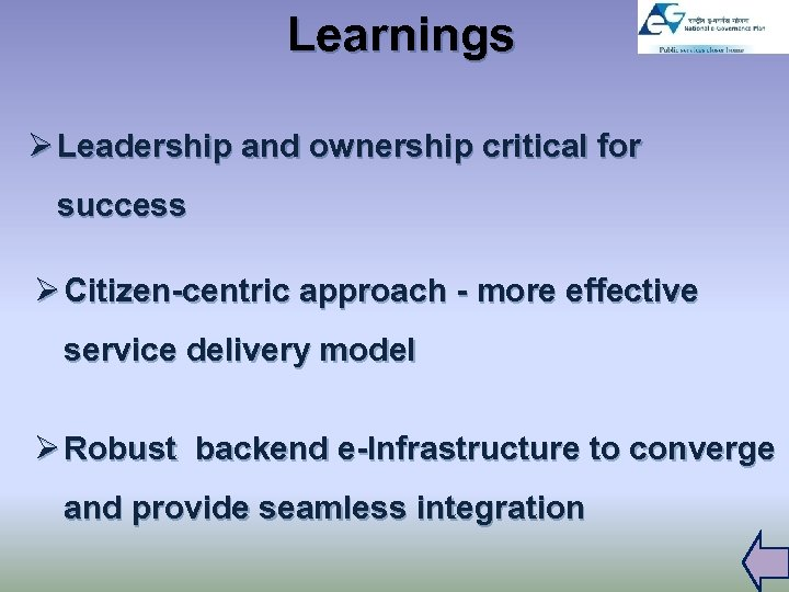 Learnings Ø Leadership and ownership critical for success Ø Citizen-centric approach - more effective