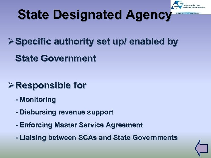 State Designated Agency Ø Specific authority set up/ enabled by State Government Ø Responsible
