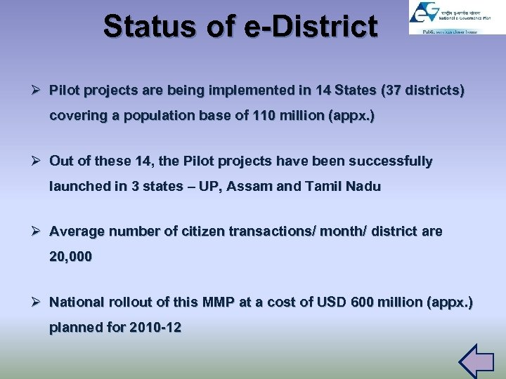 Status of e-District Ø Pilot projects are being implemented in 14 States (37 districts)