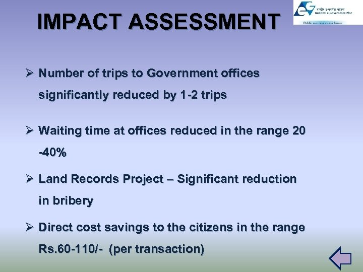 IMPACT ASSESSMENT Ø Number of trips to Government offices significantly reduced by 1 -2