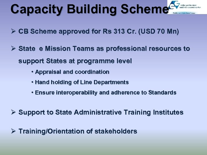 Capacity Building Scheme Ø CB Scheme approved for Rs 313 Cr. (USD 70 Mn)