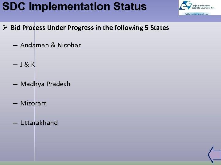 SDC Implementation Status Ø Bid Process Under Progress in the following 5 States –