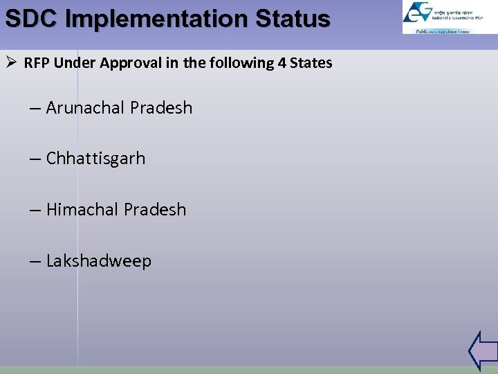 SDC Implementation Status Ø RFP Under Approval in the following 4 States – Arunachal