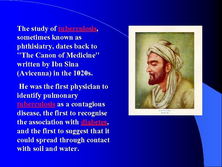 The study of tuberculosis, sometimes known as phthisiatry, dates back to ''The Canon of