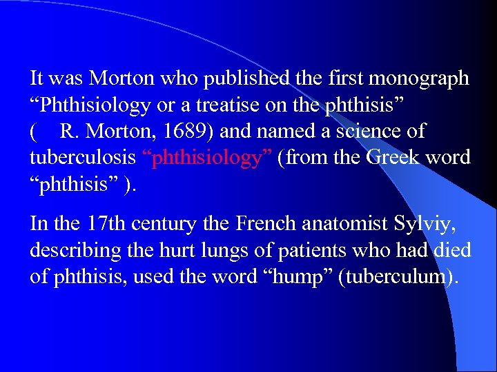 """It was Morton who published the first monograph """"Phthisiology or a treatise on the"""