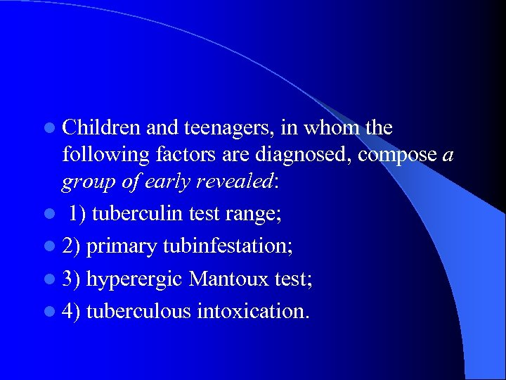 l Children and teenagers, in whom the following factors are diagnosed, compose a group
