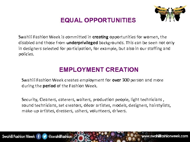 EQUAL OPPORTUNITIES Swahili Fashion Week is committed in creating opportunities for women, the disabled