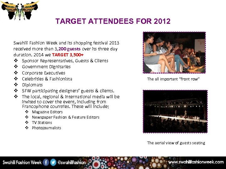 TARGET ATTENDEES FOR 2012 Swahili Fashion Week and its shopping festival 2013 received more
