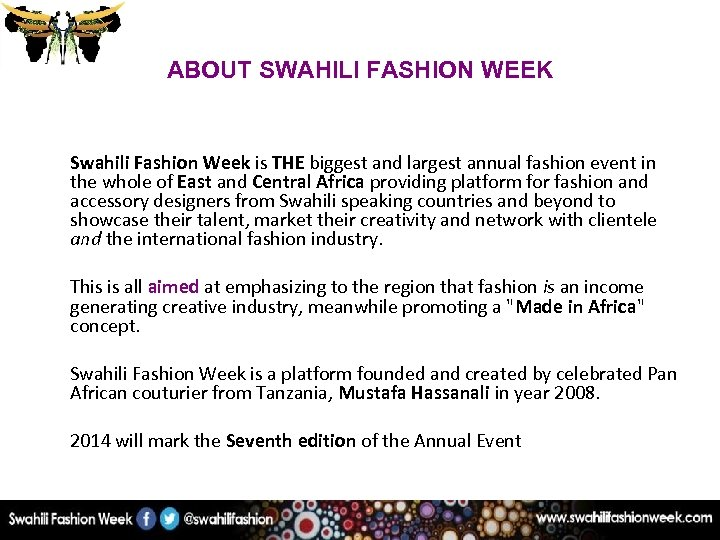 ABOUT SWAHILI FASHION WEEK Swahili Fashion Week is THE biggest and largest annual fashion
