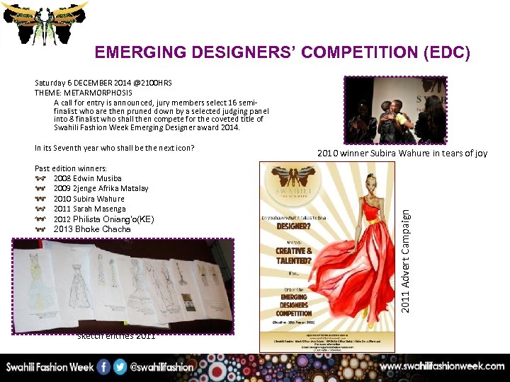 EMERGING DESIGNERS' COMPETITION (EDC) Saturday 6 DECEMBER 2014 @2100 HRS THEME: METARMORPHOSIS A call