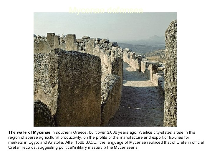 Mycenae defenses The walls of Mycenae in southern Greece, built over 3, 000 years