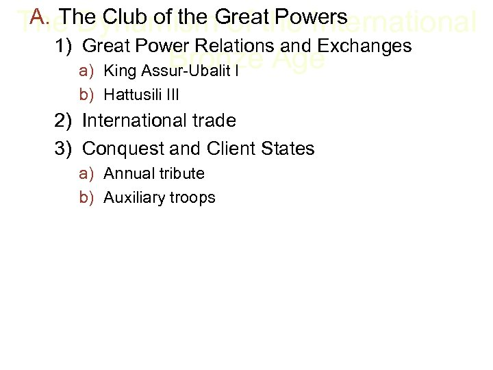 A. The Club of the International The Dynamism. Great Powers 1) Great Power Relations