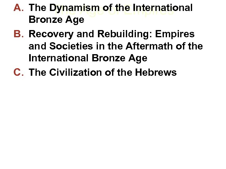 A. The Dynamism of the International The Age of Empires Bronze Age B. Recovery