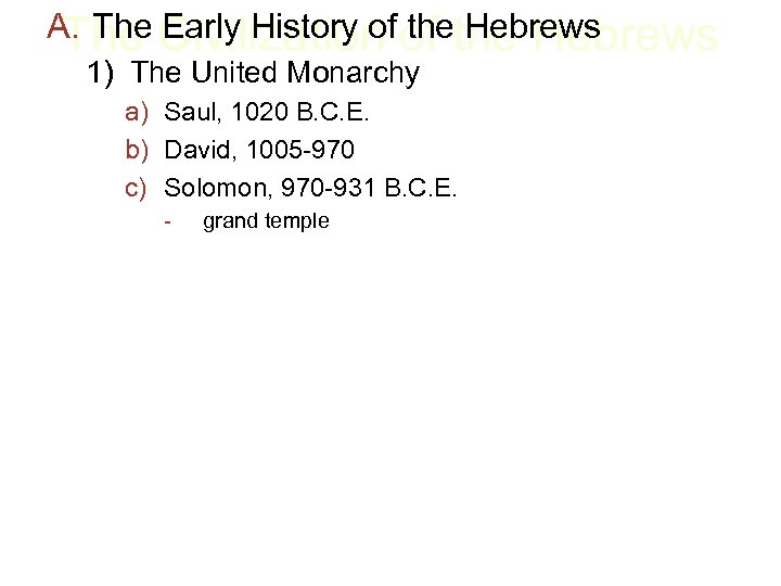 A. The Civilization of the Hebrews The Early History of the Hebrews 1) The