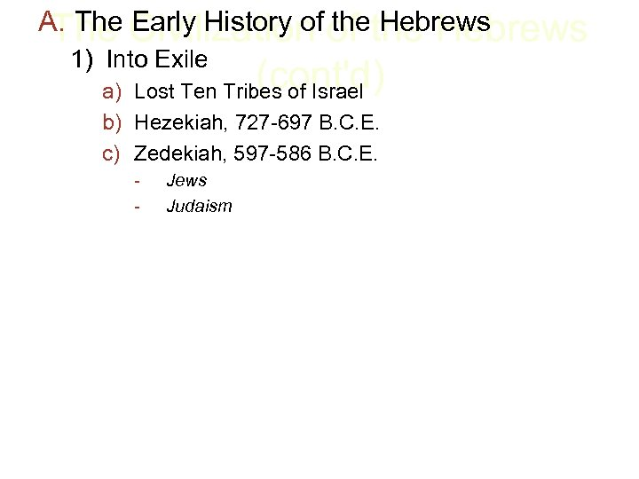 A. The Civilization of the Hebrews The Early History of the Hebrews 1) Into