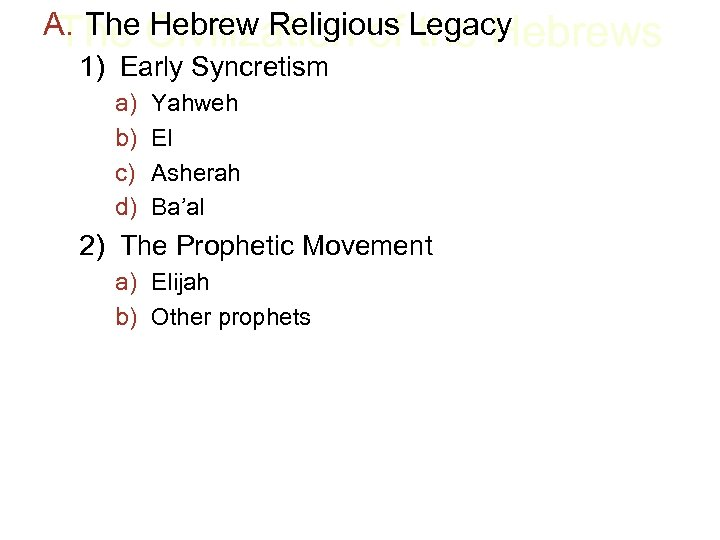 A. The Civilization of Legacy The Hebrew Religious the Hebrews 1) Early Syncretism a)