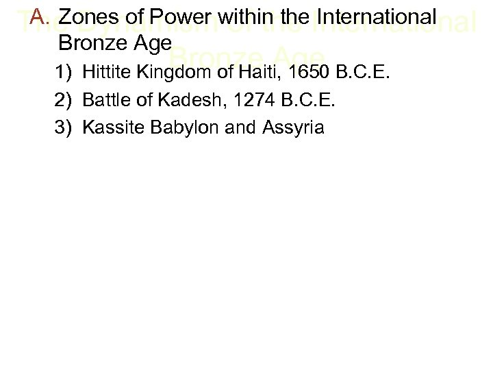 A. Zones of Power of the International The Dynamismwithin the International Bronze Age B.
