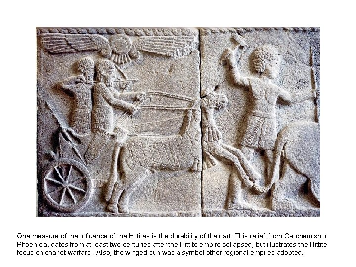 One measure of the influence of the Hittites is the durability of their art.