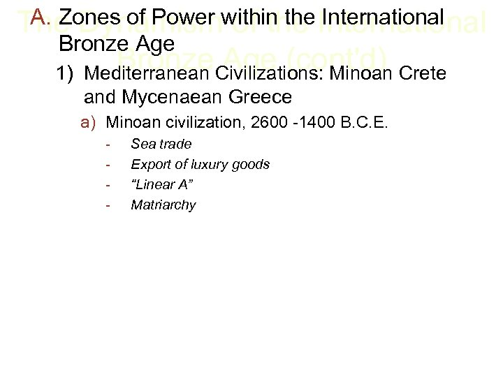 A. Zones of Power of the International The Dynamismwithin the International Bronze Age Bronze