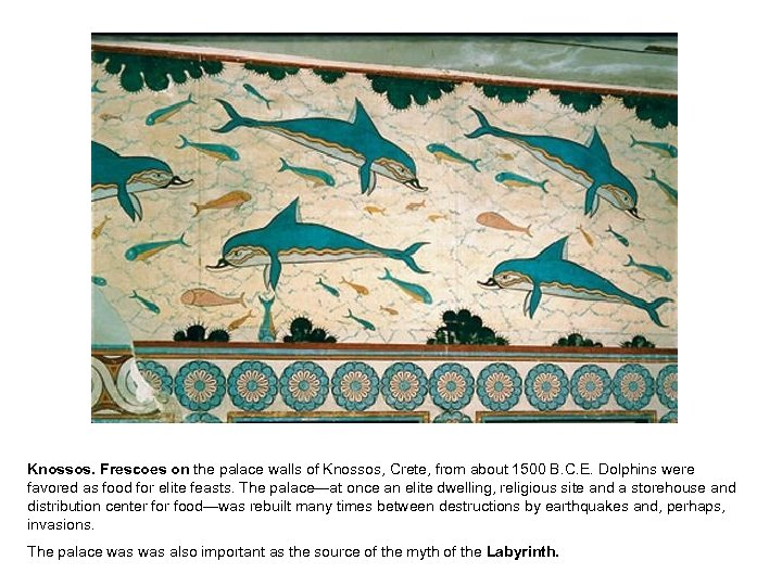 Knossos. Frescoes on the palace walls of Knossos, Crete, from about 1500 B. C.