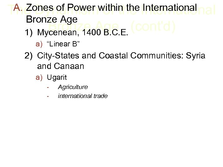 A. Zones of Power of the International The Dynamismwithin the International Bronze Age (cont'd)