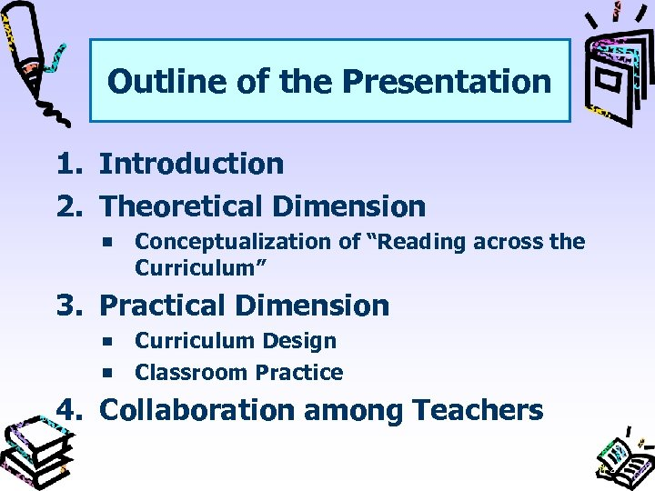 "Outline of the Presentation 1. Introduction 2. Theoretical Dimension Conceptualization of ""Reading across the"