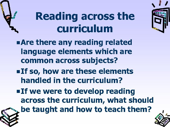 Reading across the curriculum Are there any reading related language elements which are common