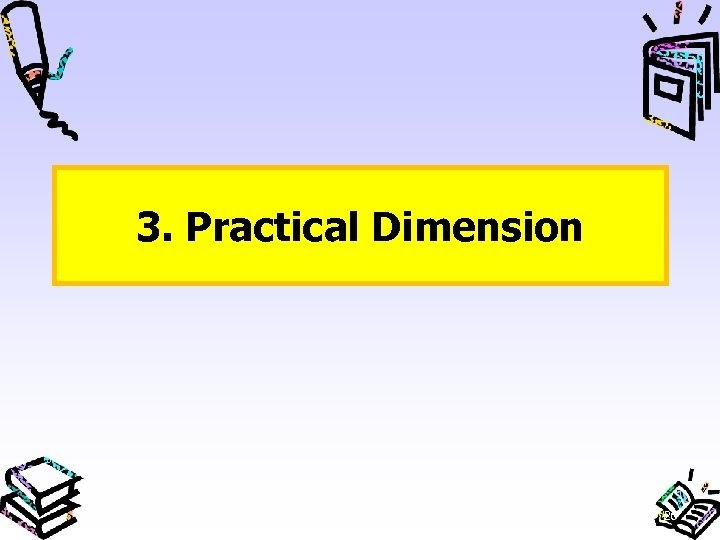 3. Practical Dimension 26