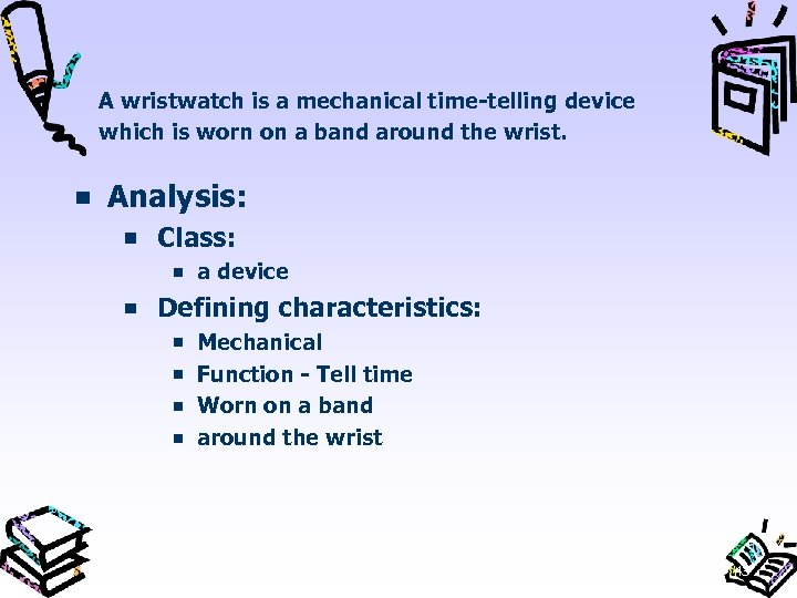 A wristwatch is a mechanical time telling device which is worn on a band