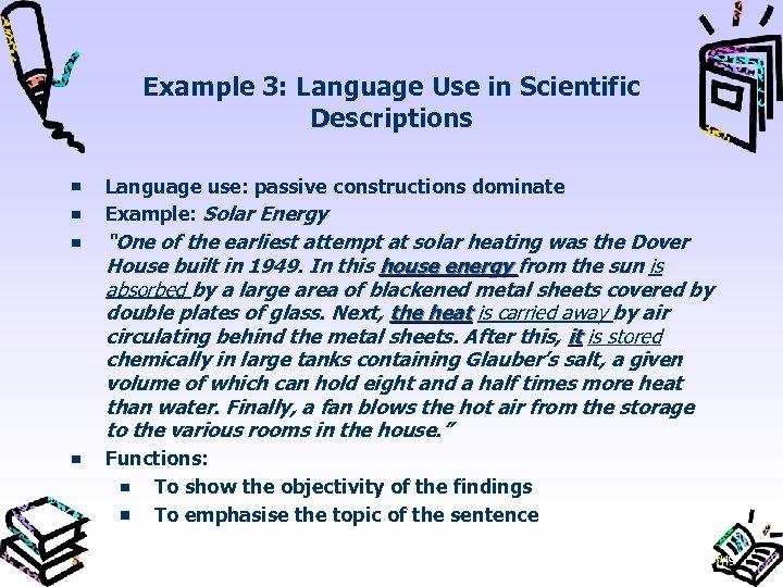 Example 3: Language Use in Scientific Descriptions Language use: passive constructions dominate Example: Solar