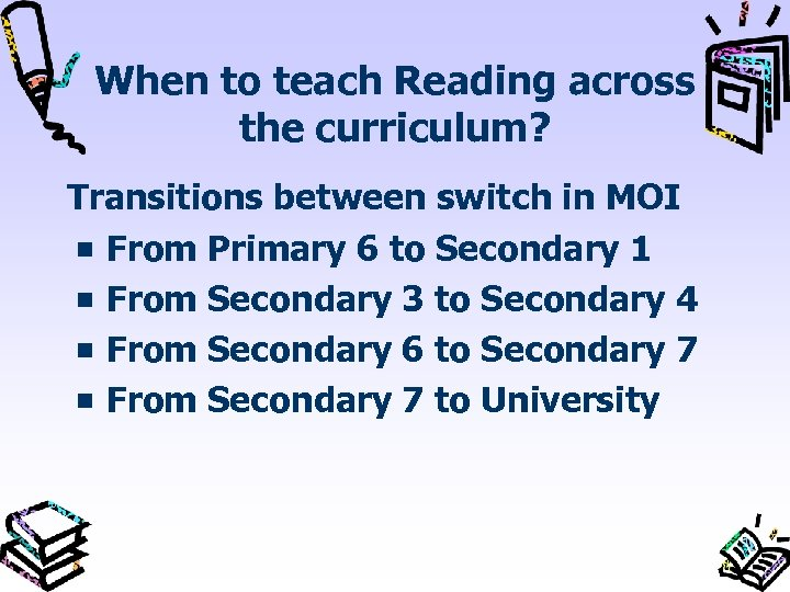 When to teach Reading across the curriculum? Transitions between switch in MOI From Primary