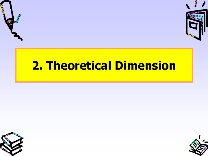 2. Theoretical Dimension 6