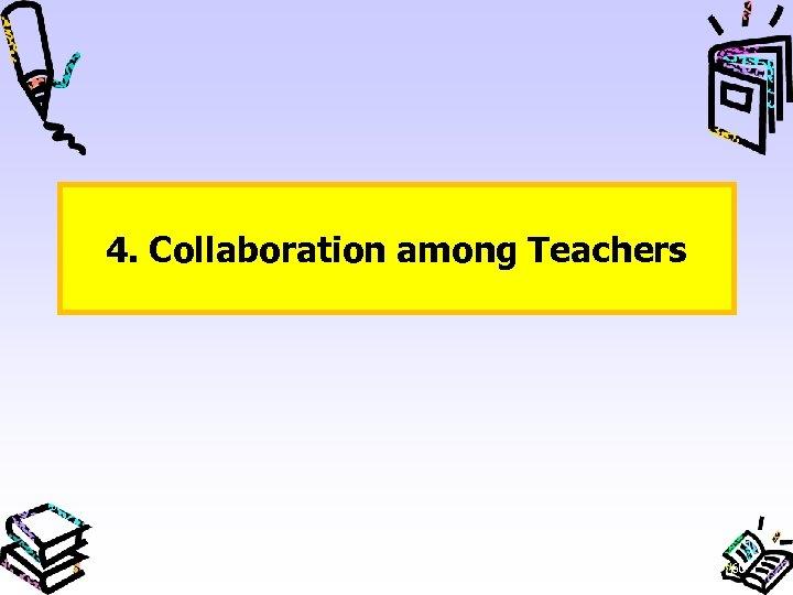 4. Collaboration among Teachers 60