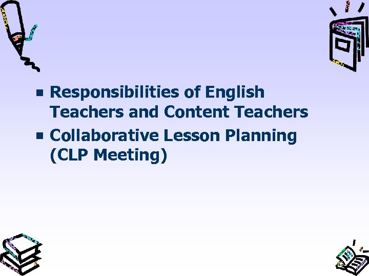 Responsibilities of English Teachers and Content Teachers Collaborative Lesson Planning (CLP Meeting) 61