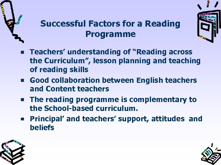 "Successful Factors for a Reading Programme Teachers' understanding of ""Reading across the Curriculum"", lesson"