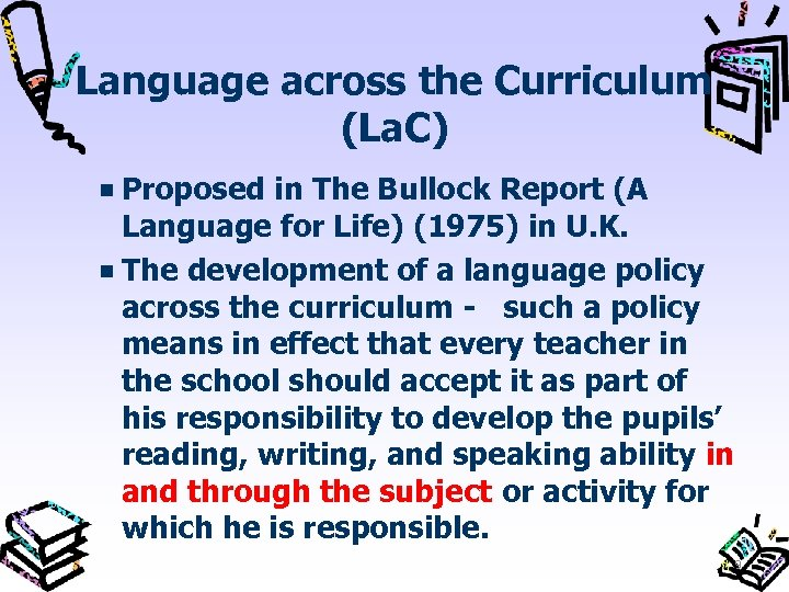 Language across the Curriculum (La. C) Proposed in The Bullock Report (A Language for