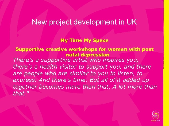 New project development in UK My Time My Space Supportive creative workshops for women
