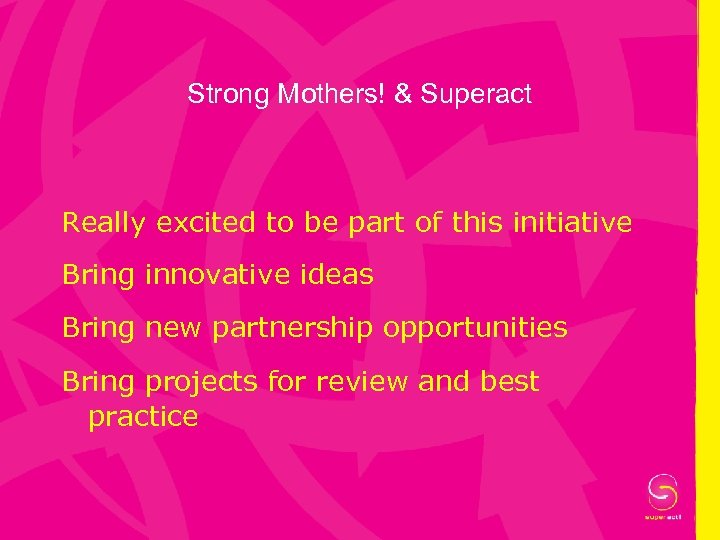Strong Mothers! & Superact Really excited to be part of this initiative Bring innovative