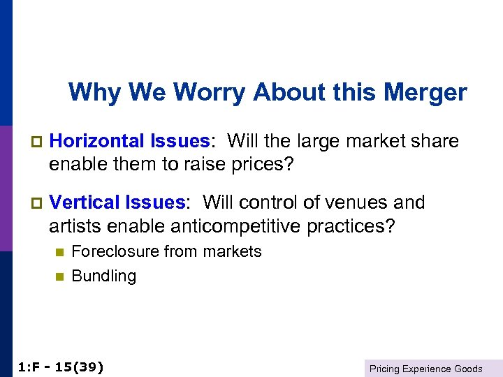 Why We Worry About this Merger p Horizontal Issues: Will the large market share
