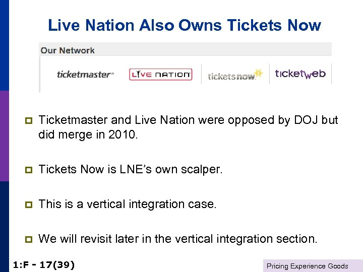 Live Nation Also Owns Tickets Now p Ticketmaster and Live Nation were opposed by